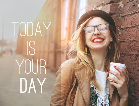 46656423 - woman in the street drinking morning coffee in sunshine light with motivational text